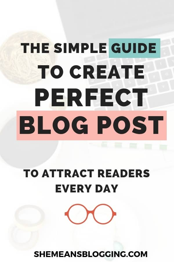 how to create perfect blog post to attract more readers