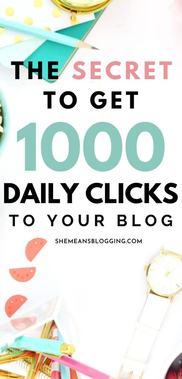 Start getting 1000 daily clicks to your blog using these steps! Learn exactly how to get 0-1000 daily visitors to your blog and increase website traffic. Here's how I explained in this post. #bloggingtips #blogtraffic #bloggingforbeginners