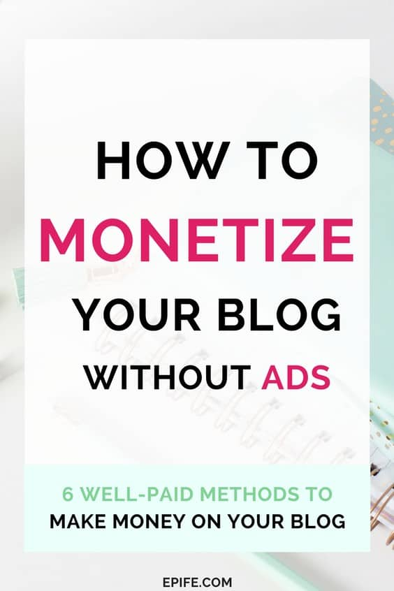 How to monetize your blog without ads? Learn well-paid blog monetization methods you can adopt to make money on your blog! Even top bloggers use these methods to generate income online and run their online business. Simple ways to monetize your blog now. #blogging #bloggingtips #business #makemoney