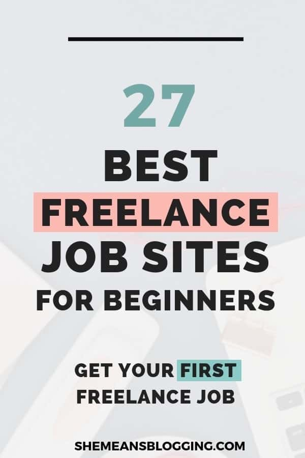Do you want a freelance job to make extra money this year? Try these 27 freelance job sites to land your first best paying job. Now, make money while sitting at home and working from your laptop. Click to find out more job opportunities #freelance #makemoney #jobs