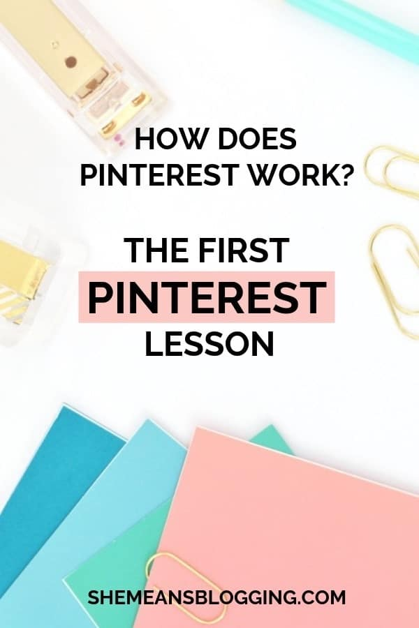 How does Pinterest actually work? Want to know how to get started with Pinterest? This post guides you with pinterest basics, and what you should do to become successful on pinterest. These pinterest tips are going to help you grow your followers, and increase traffic! #bloggingtips #blogger #pinteresttips #pinterest