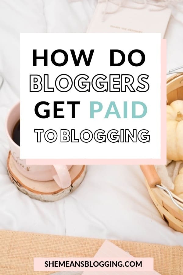 How do bloggers get paid to blogging? How bloggers earn money? Get all your questions answered! I share in this post on how bloggers make money online and whether it's possible to make money from blogging. Let's find out and start making money blogging. #blogging #bloggingtips #blogger