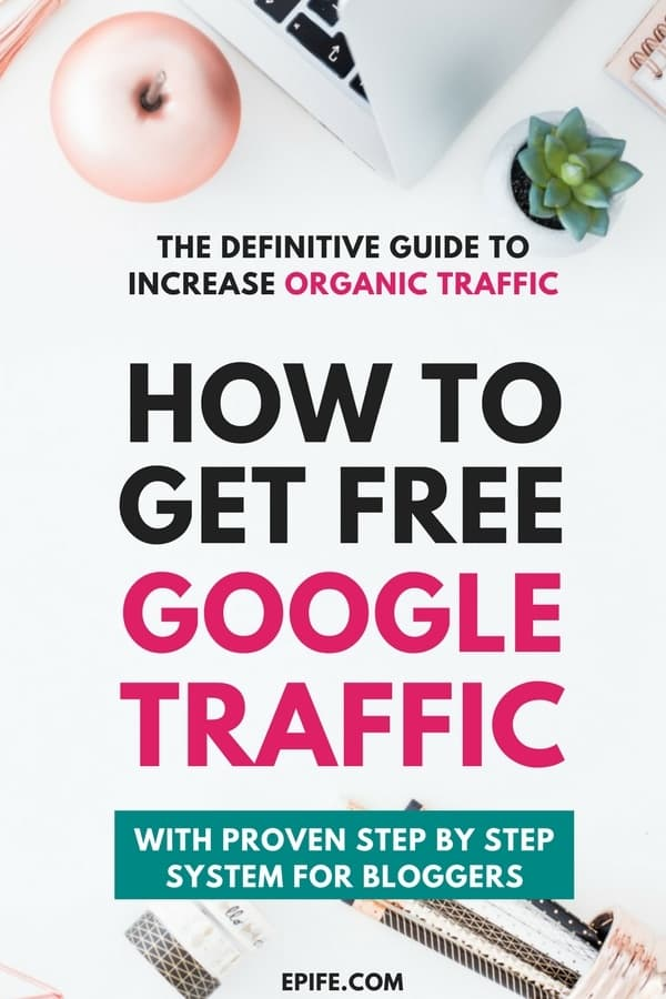 Don't know how to get free organic traffic from Google? This step by step tutorial includes all things you should follow to get free Google traffic. Use my proven system to improve website SEO, and increase website traffic #blogging #bloggingtips #seo #google #marketing #blog