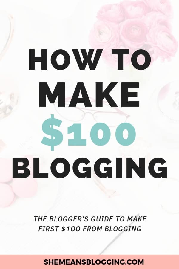 Struggling to make your first $100? Or, trying to make extra $100 every month from blogging? Look at this ultimate guide that shows you exactly how to make $100 from blogging. Find out countless ways to make your first blogging income. #blogging #bloggingtips #bloggers #blog #makemoneyblogging #makemoneyonline #makemoney