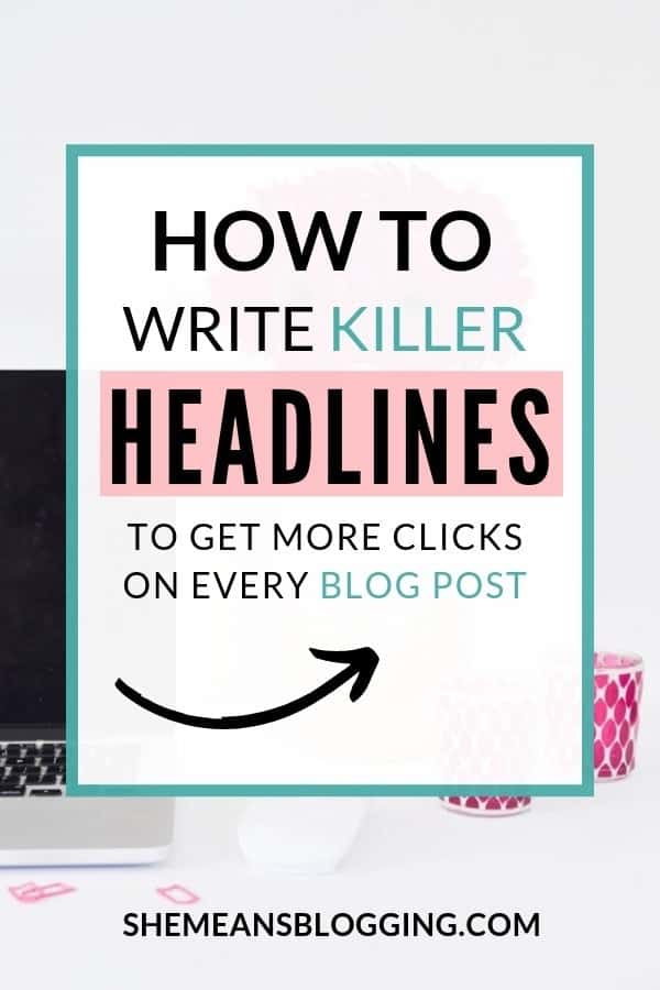 How to write killer headlines to get more clicks on blog posts! Find out 7 headline formulas to write catchy headlines #blogging #bloggingtips #blogtips #content