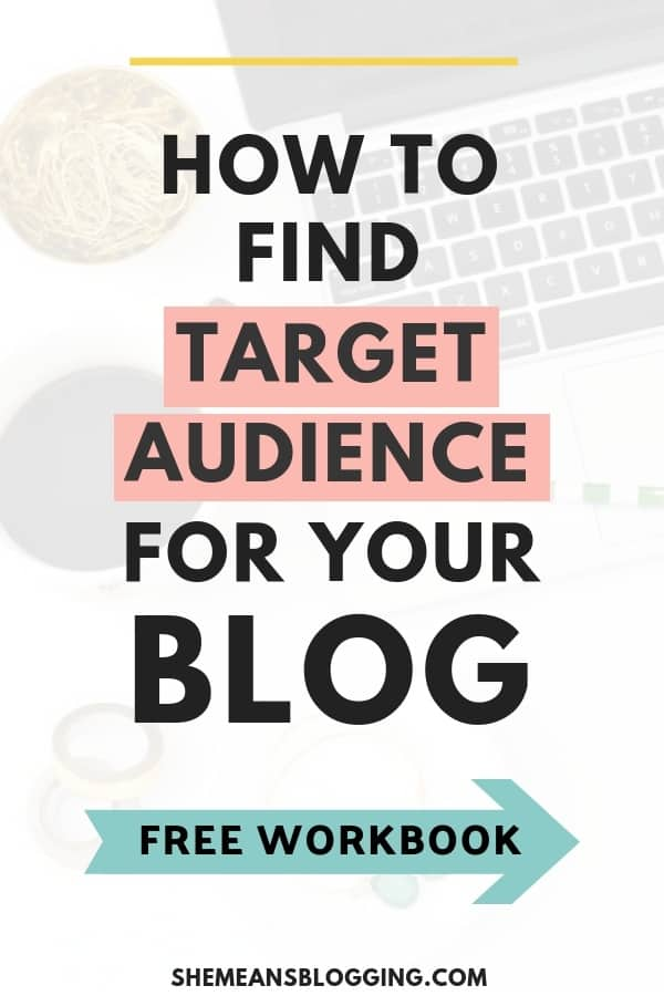 Are you struggling to find target audience for your blog? Here's a simple way to find your blog audience, and speak to them! Also, download my free workbook! #blogging #bloggingtips #blog #blogger