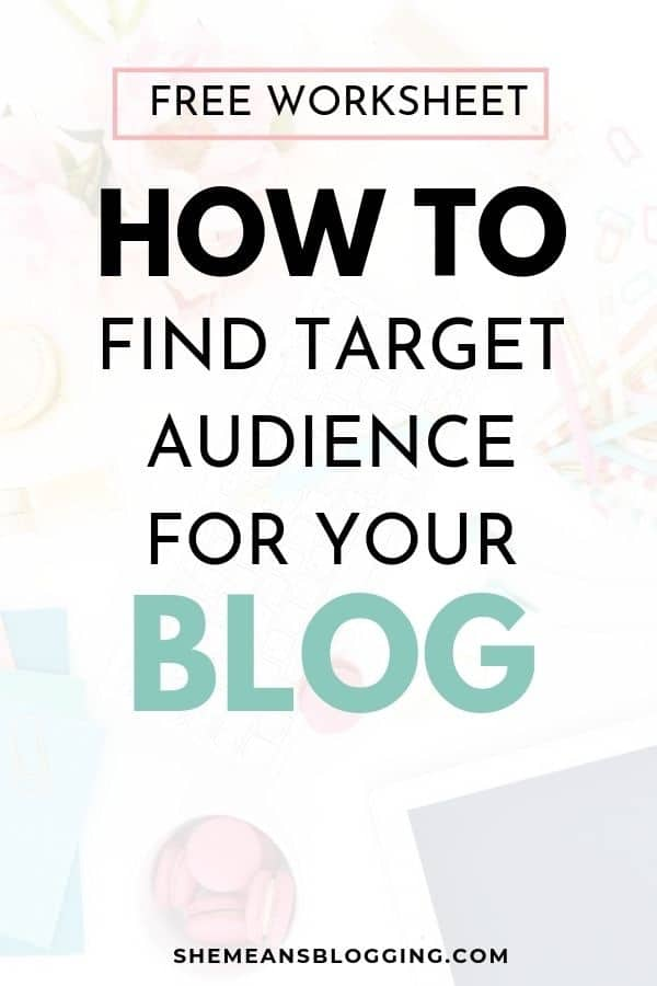 Are you writing for the right people? Click to learn how to find target audience for your blog. Target the right people for your blog using these tips! Also, download a free worksheet. #bloggingtips #blogtips #content #blogging #business