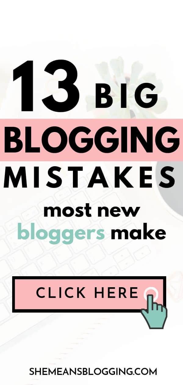 13 big blogging mistakes you might be making on your new blog! Here are most common blogging mistakes almost every new blogger makes. Click to find out if you're making these mistakes and find out how to fix them today! #bloggingtips #blogtips #bloggingforbeginners