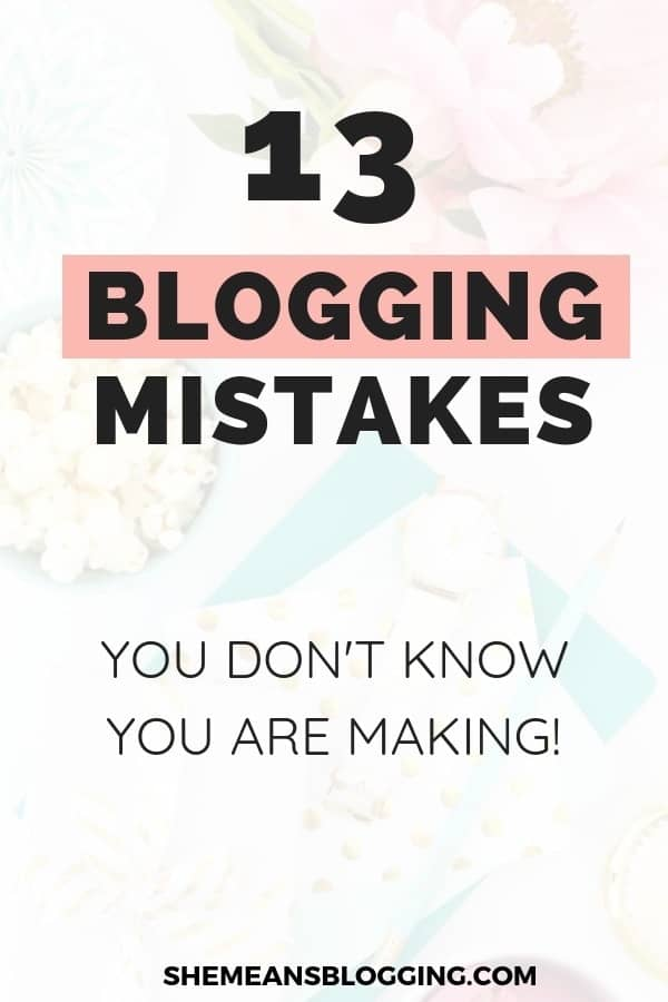 Big blogging mistakes almost every blogger makes! At times, new bloggers don't know what mistakes they're making. Find out what are 13 big blogging mistakes, and how to fix them today. #blogging #bloggingtips #blogger