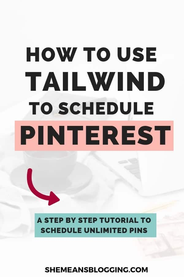 how to use tailwind to schedule pinterest, how to schedule pinterest, how to use tailwind app, how to schedule pins on pinterest