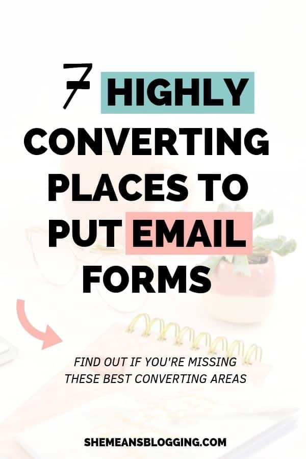 Do you want to grow your email list, and get more email subscribers? Use these 7 high converting places to put email forms today! I've had grown my email list just by putting different forms on my blog. Click to find what are some best sign up forms examples. #blogging #marketing
