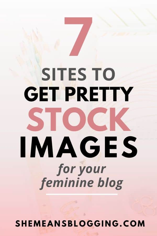 Looking for free stock images? Check out these 7 sites to find pretty feminine stock images for your blog. Images for girl boss bloggers. Stock images for female entrepreneurs #stockimages #bloggingtips #bloggingforbeginners