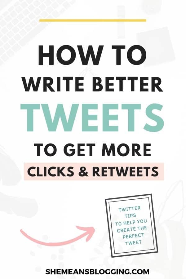 How to write better tweets for high engagement on twitter! Find out what makes a good tweet, and how to write perfect tweets on twitter. #twitter #socialmedia #bloggingtips #BlogTips