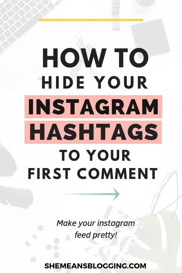 Find out how to hide your Instagram hashtags to your first comment! Don't make your stunning Instagram posts look ugly with pile of hashtags. Just auto-post hashtags to your first comment and still get instagram engagement. Click to find out simple trick! #Instagram #socialmediamarketing #instagramtips #bloggingtips #blogtips