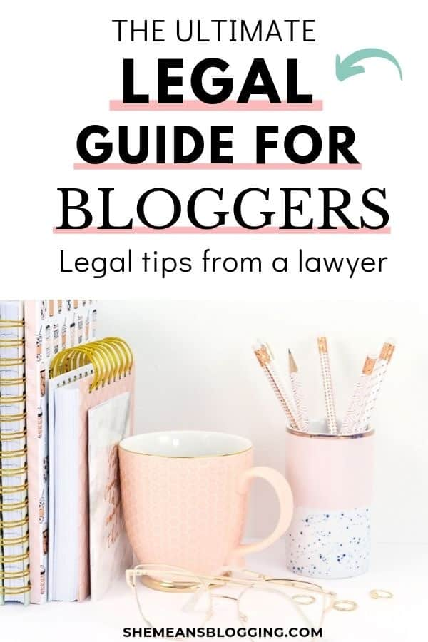 Looking to legally protect your blog? This ultimate legal guide for bloggers is for you! Get legal tips from a lawyer and protect your blog legally! Click to read how you can easily follow legal guide for bloggers and business owners. Legal templates for blogs privacy policy template for websites #bloggingtips #legaltips #blogtips #blogs #smallbusiness