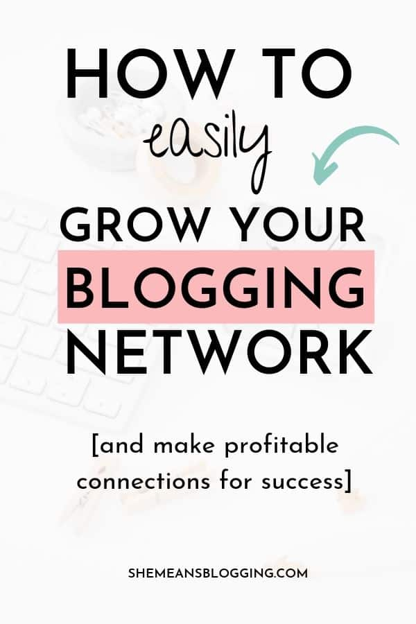 Do you network with other bloggers? Learn how to easily build and grow your blogging network for success! You need to network to build a successful blogging business. Click to find out how! #bloggingforbeginners #bloggingtips #blogtips #businesstips