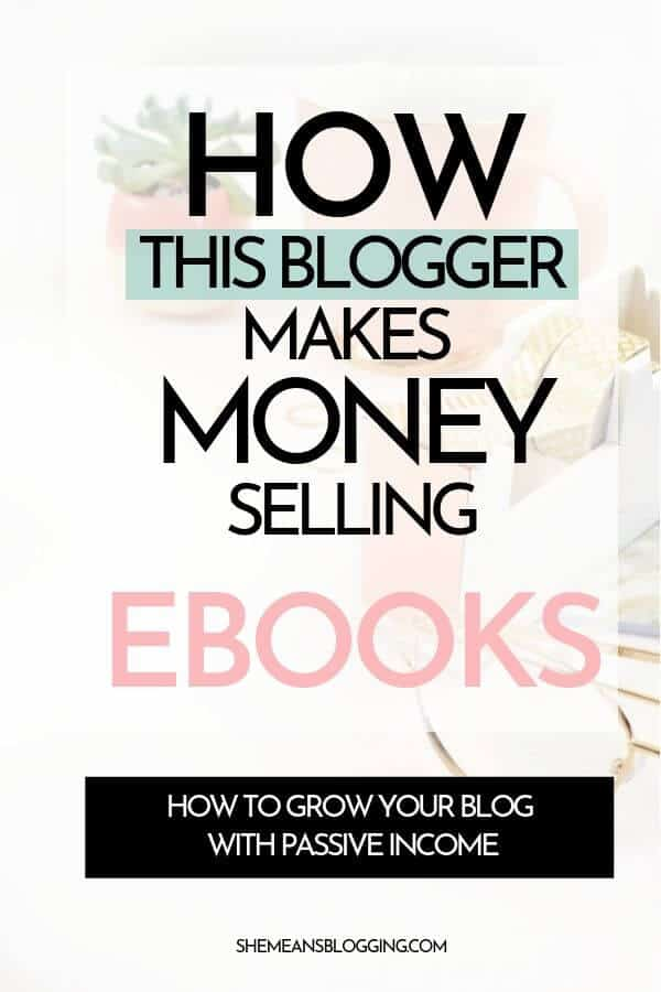 How bloggers make money selling ebooks? Find out how exactly this blogger grow her blog and make passive income selling ebooks! Learn how to create and sell ebooks to make money from blogging. #makemoneyblogging #bloggingtips #blogtips #bloggingforbeginners