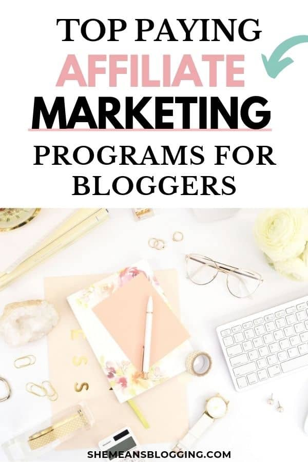 Want to make money with affiliate marketing? Start with these top paying affiliate marketing for bloggers! These affiliate sites pay high commission rates for every sale. Click to join affiliate programs and make money blogging #blogging #makemoneyblogging #blogtips #bloggingtips #affiliatemarketing