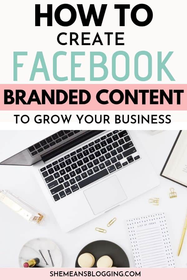 How to create facebook branded content? Find out how to grow your blog and business on facebook by creating facebook branded content. In this post, you learn different types of facebook content and other tips to create branded content on facebook. #facebook #socialmediatips #socialmediamarketing #bloggingtips