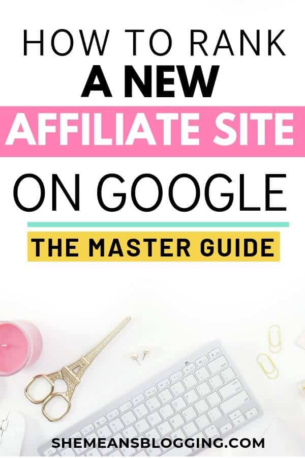 Learn how exactly you can easily rank a new affiliate site on google. Click to read this master guide to start ranking your new affiliate site using proven SEO strategies. Remember to pin this! #seotips #seo #bloggingtips #blogtips #affiliatemarketing #searchengineoptimization