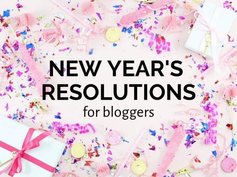 New year's resolutions for bloggers, new year resolutions, new year resolutions ideas,