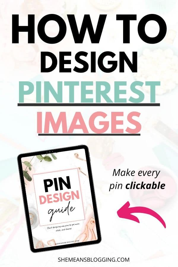 Want to create pinterest images that stand out and get clicks? It starts with designing clickable pinterest graphics! Follow these 27+ tips to learn exactly how to design pinterest pins to grab attention and grow your traffic. Plus, download a free pin design guide. #pinteresttips #pinterestmarketing #pinterest #socialmediamarketing #canvatips