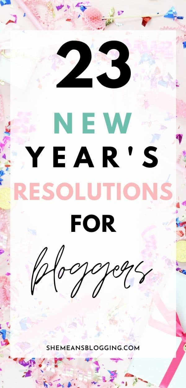 Ready for an exciting new year plans? Here's a list of 23 new years resolutions for bloggers! It's high time to prepare for a successful new year, and grow your blog business. Check out the best new year's resolutions #newyear #newyearsresolutions #bloggingtips #bloggers