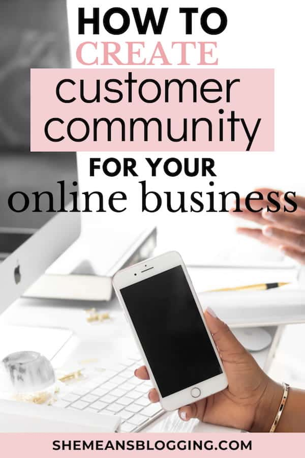 Find out how to create a customer community for your online business. Get started with these 4 steps to build a thriving customer community for growing online business. Business tips. #businesstips #onlinebusiness #bloggingtips