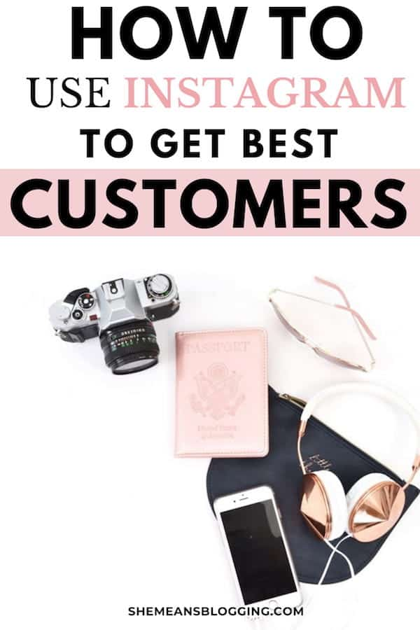 Struggling to use Instagram for getting customers? Here's how to use Instagram smartly to get best clients and customers for your business! Follow these instagram marketing tips to get customers for your business. #instagrammarketing #instagramtips #bloggingtips #socialmediamarketing