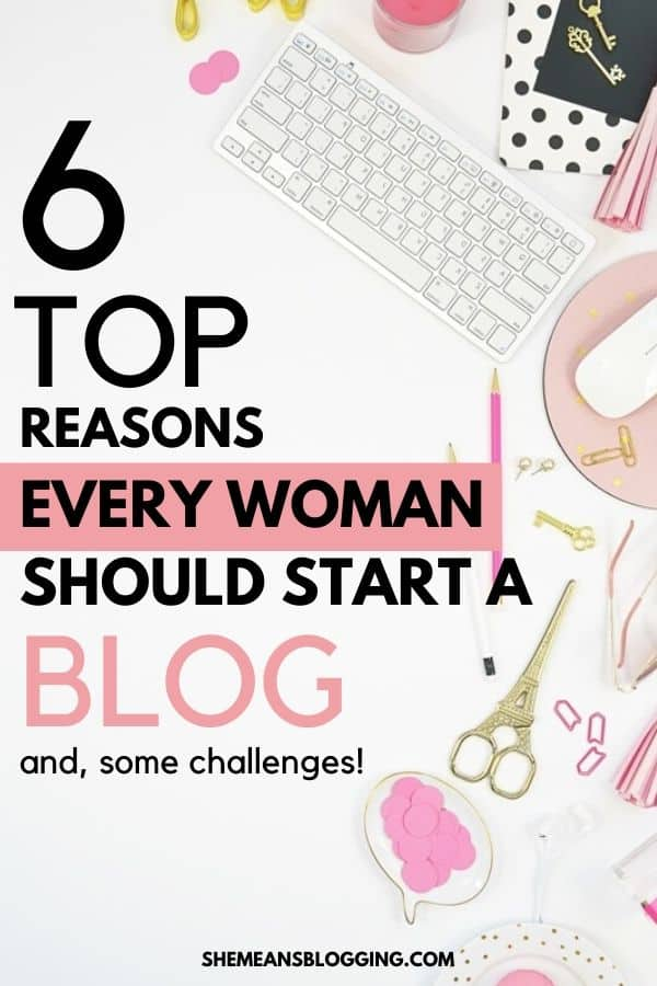 Want to become a female blogger? Not sure if blogging for women is successful? Find out top 6 reasons why woman should start blogging! And, how starting a blog can be profitable for women bloggers. #femalebloggers #bloggingtips #bloggingforbeginners