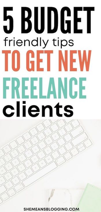 Trying to find new freelance clients as a beginner freelancer? Here are 5 tips to get new freelance clients without investing a lot of money. Find freelance clients with these methods #freelancing #workfromhome