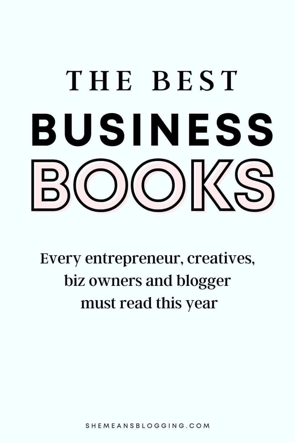 The best business books for entrepreneurs to read this year! Check out most popular business books that will change your business mindset and help you grow a profitable business. Best books for inspiration. Life changing books for entrepreneurs, bloggers, freelancers, marketers etc.