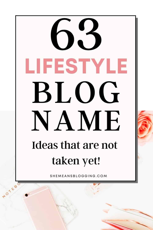 Best lifestyle blog name ideas. Thinking what to name a lifestyle blog? Here are 63 new lifestyle blog name ideas that are available. Catchy lifestyle blog name ideas for bloggers to take right now. Creative blog name ideas for bloggers