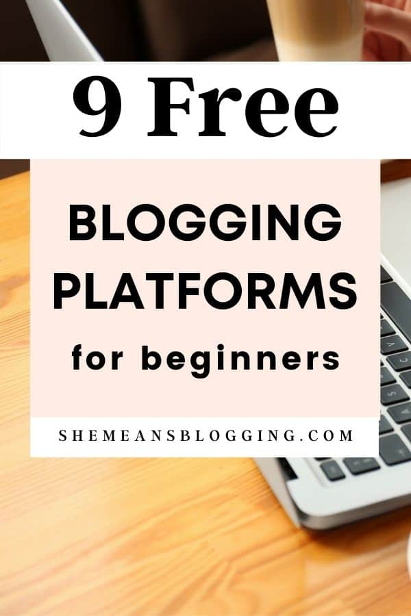How to start a free blog? Can we start a blog for free? Yes! Here are 9 best free blogging platforms for beginners to create a blog for free. Learn how to  start a free blog and the best free blogging sites.