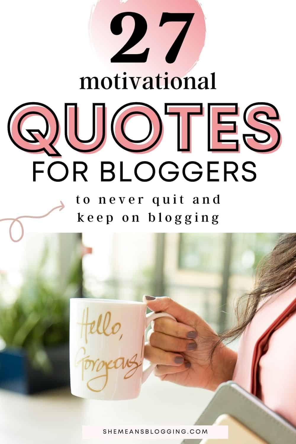 Best motivational quotes for bloggers. Feel like giving up on your blog? You must not! Click to read and save inspiring quotes for bloggers and entrepreneurs. Use these motivational quotes to get inspired daily. Inspiring quotes to make you feel better. Quotes to be consistent on blogging.