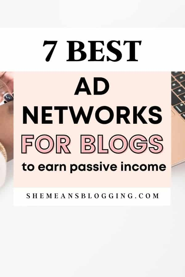 The best ad networks for new blogs and beginners. Want to monetize your website with ads? Earn passive income with ad networks and make money blogging. Here are best ad networks for bloggers and beginners to apply.