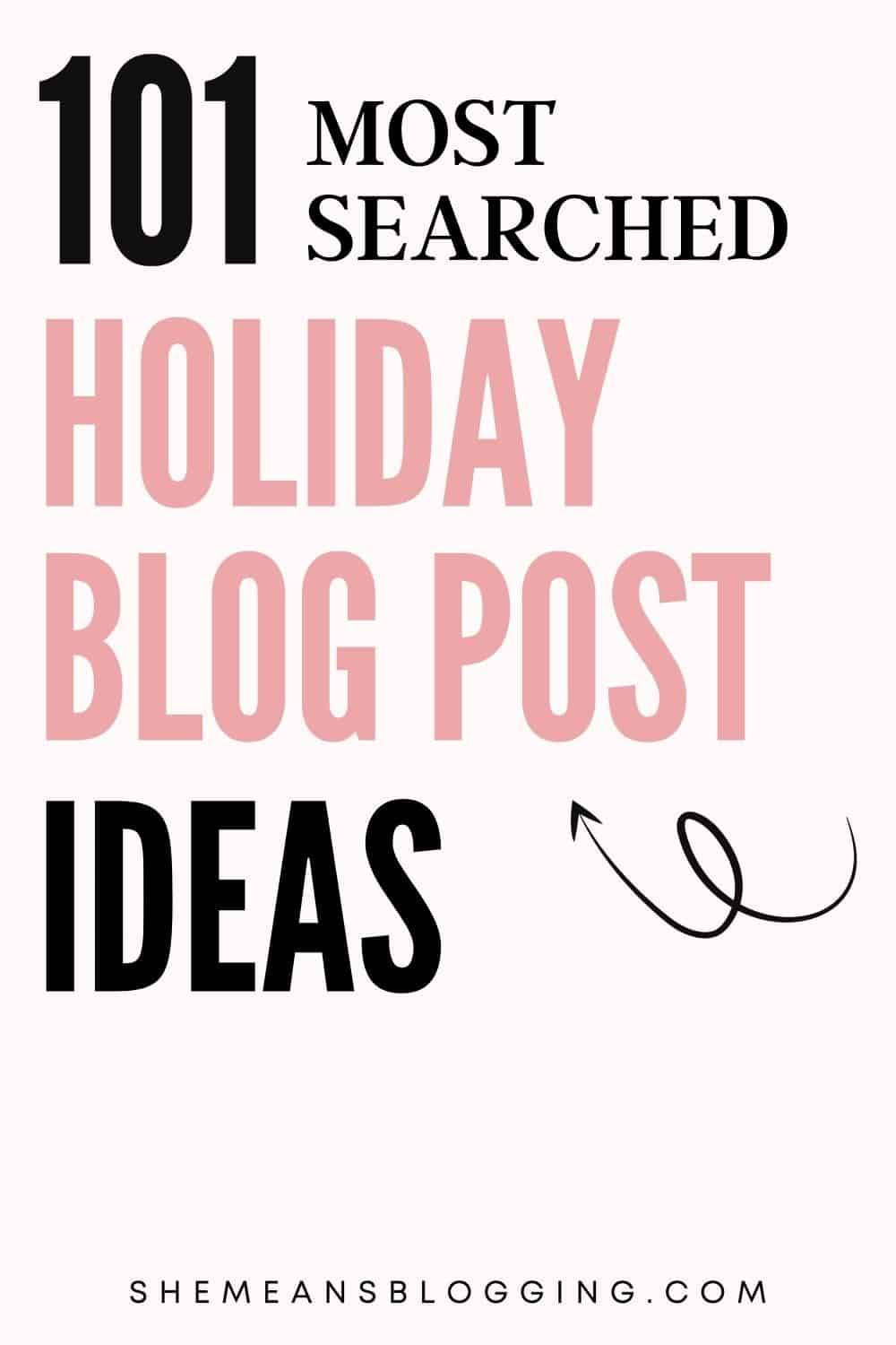 101 Best Holiday Blog Post Ideas To Write