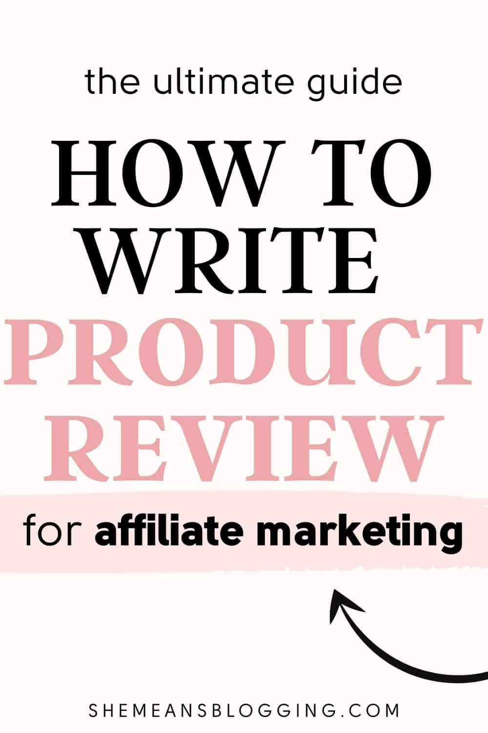 What makes a good affiliate product review? Learn everything on how to write a product review for affiliate marketing. Use this guide to write product reviews